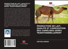 Couverture de PRODUCTION DE LAIT, QUALITÉ ET COMPOSITION DES CAMELIERS GÉRÉS TRADITIONNELLEMENT