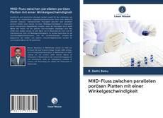 Bookcover of MHD-Fluss zwischen parallelen porösen Platten mit einer Winkelgeschwindigkeit