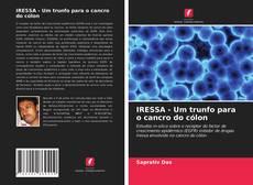 Bookcover of IRESSA - Um trunfo para o cancro do cólon