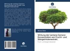 Обложка Wirkung der Lantana Camara-Konzentration von Frucht- und Stängelrindenextrakt