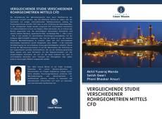 Обложка VERGLEICHENDE STUDIE VERSCHIEDENER ROHRGEOMETRIEN MITTELS CFD