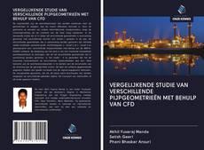 Bookcover of VERGELIJKENDE STUDIE VAN VERSCHILLENDE PIJPGEOMETRIEËN MET BEHULP VAN CFD