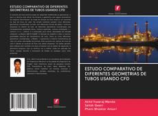 Bookcover of ESTUDO COMPARATIVO DE DIFERENTES GEOMETRIAS DE TUBOS USANDO CFD