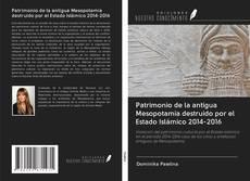 Portada del libro de Patrimonio de la antigua Mesopotamia destruido por el Estado Islámico 2014-2016