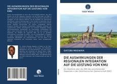 Portada del libro de DIE AUSWIRKUNGEN DER REGIONALEN INTEGRATION AUF DIE LEISTUNG VON KMU