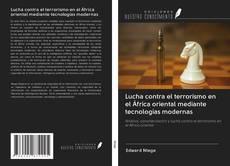 Portada del libro de Lucha contra el terrorismo en el África oriental mediante tecnologías modernas