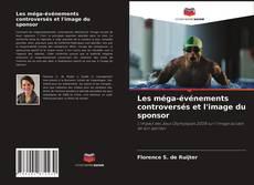 Capa do livro de Les méga-événements controversés et l'image du sponsor