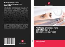 Capa do livro de Práticas empresariais estratégicas de pequenas empresas