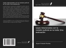 Copertina di Leyes relacionadas con la revisión judicial en la India: Una evaluación