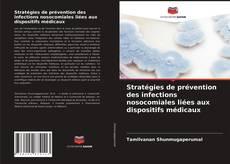 Buchcover von Stratégies de prévention des infections nosocomiales liées aux dispositifs médicaux
