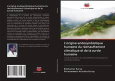 Обложка L'origine endosymbiotique humaine du réchauffement climatique et de la survie humaine