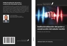 Buchcover von Institucionalización del poder y construcción del estado-nación