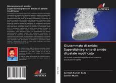 Обложка Glutammato di amido: Superdisintegrante di amido di patate modificato