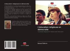 Borítókép a  L'éducation religieuse en démocratie - hoz