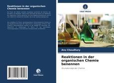 Bookcover of Reaktionen in der organischen Chemie benennen