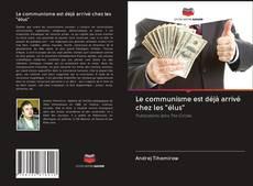 """Capa do livro de Le communisme est déjà arrivé chez les """"élus"""""""