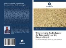 Обложка Untersuchung des Einflusses der Sandqualität auf die Betonfestigkeit