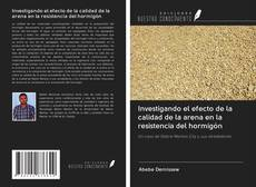 Обложка Investigando el efecto de la calidad de la arena en la resistencia del hormigón