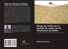Обложка Étude de l'effet de la qualité du sable sur la résistance du béton