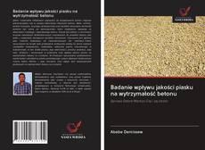 Обложка Badanie wpływu jakości piasku na wytrzymałość betonu