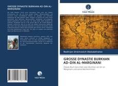 Couverture de GROSSE DYNASTIE BURKHAN AD-DIN AL-MARGINANI