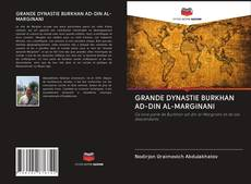 Couverture de GRANDE DYNASTIE BURKHAN AD-DIN AL-MARGINANI