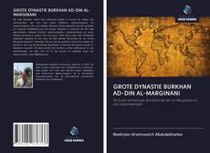 Couverture de GROTE DYNASTIE BURKHAN AD-DIN AL-MARGINANI
