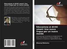 Borítókép a  Educazione ai diritti umani: Una nuova lingua per un nuovo mondo - hoz