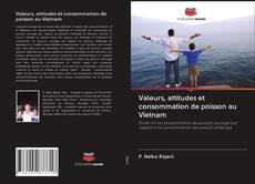 Обложка Valeurs, attitudes et consommation de poisson au Vietnam