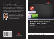 Bookcover of Motivational factors and their relation to the quality of learning