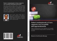 Copertina di Fattori motivazionali e il loro rapporto con la qualità dell'apprendimento