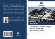 Capa do livro de Vermittelte Lernerfahrungen als Instrument der Lerntransformation