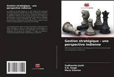 Couverture de Gestion stratégique - une perspective indienne
