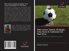 Bookcover of Piłka nożna: Zasady, Strategie, Ticky Tacka & Czekolada Od: Pipo Zona