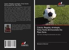 Bookcover of Calcio: Regole, strategie, Ticky Tacka &Chocolate Da: Pipo Zona