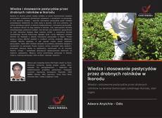 Buchcover von Wiedza i stosowanie pestycydów przez drobnych rolników w Ikorodu