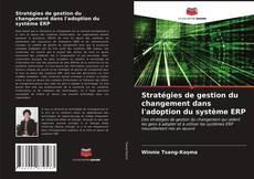 Portada del libro de Stratégies de gestion du changement dans l'adoption du système ERP