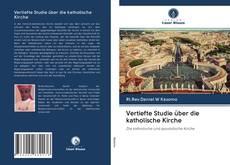 Copertina di Vertiefte Studie über die katholische Kirche