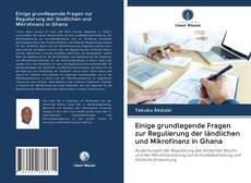 Einige grundlegende Fragen zur Regulierung der ländlichen und Mikrofinanz in Ghana的封面