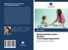 Borítókép a  Wirksamkeit eines Mutter-Trainingsprogramms - hoz