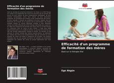 Bookcover of Efficacité d'un programme de formation des mères