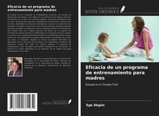 Bookcover of Eficacia de un programa de entrenamiento para madres