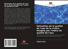 Buchcover von Estimation de la qualité de l'eau de la rivière Hooghly par l'indice de qualité de l'eau