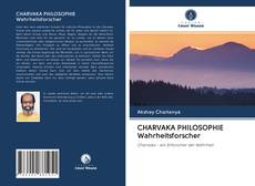 Couverture de CHARVAKA PHILOSOPHIE Wahrheitsforscher