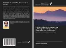 Bookcover of FILOSOFÍA DE CHARVAKA Buscador de la Verdad