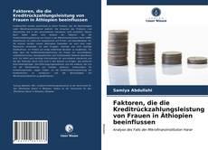 Bookcover of Faktoren, die die Kreditrückzahlungsleistung von Frauen in Äthiopien beeinflussen