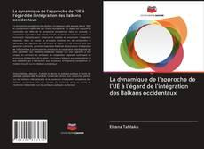 Обложка La dynamique de l'approche de l'UE à l'égard de l'intégration des Balkans occidentaux
