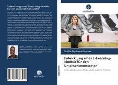 Bookcover of Entwicklung eines E-Learning-Modells für den Unternehmenssektor