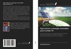 Bookcover of Agricultura y energía renovable post Covido-19: