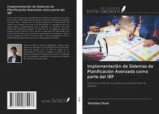 Copertina di Implementación de Sistemas de Planificación Avanzada como parte del IBP